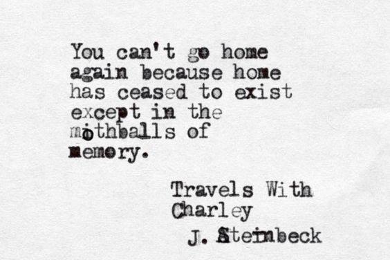 f9b1b77ae8f9b471e61feaf5e67052ab--homesick-quotes-john-steinbeck-quotes